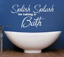 Splish Splash Im Taking A Bath Wall Art Quote - Wall Sticker